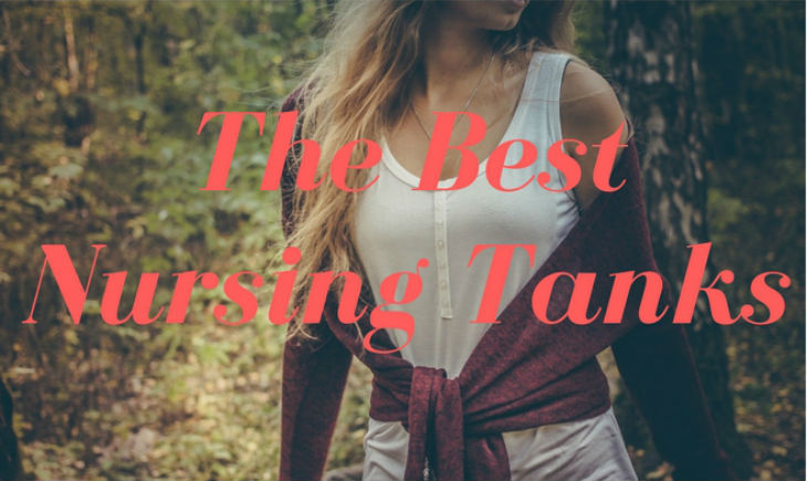 Best nursing tanks